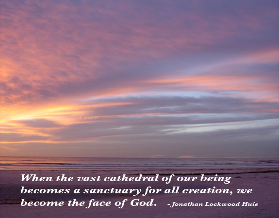 quotes about life and god. we become the face of God. - Jonathan Lockwood Huie